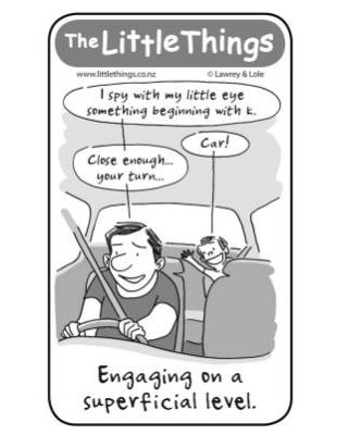 The Little Things March 21 - Engaging on superficial level